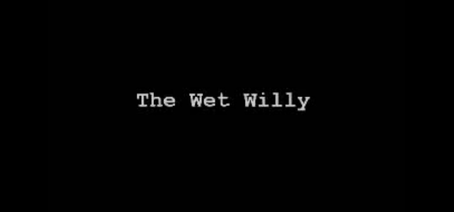 The Wet Willy